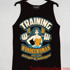 Training To Be Wonder Woman And Save Batman & Superman Tank top