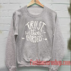 Trust Without Borders Sweatshirt