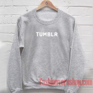 Tumblr Sweatshirt