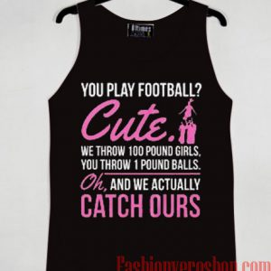 You Play Football Tank top
