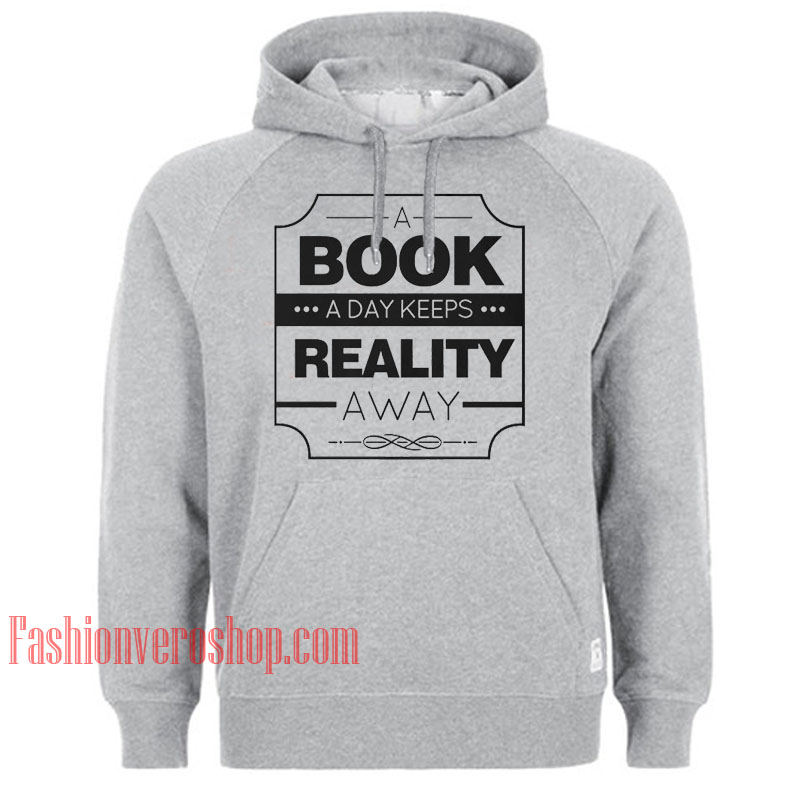 A Book A Day Keeps Reality Away HOODIE - Unisex Adult Clothing