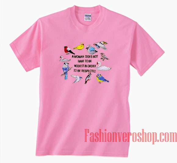 A Women Does Not Have To Be Modest In Order To Be Respected Unisex adult T 570150791