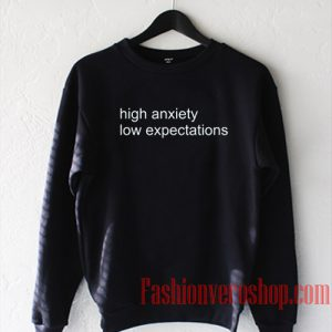 High Anxiety Low Expectations Sweatshirt