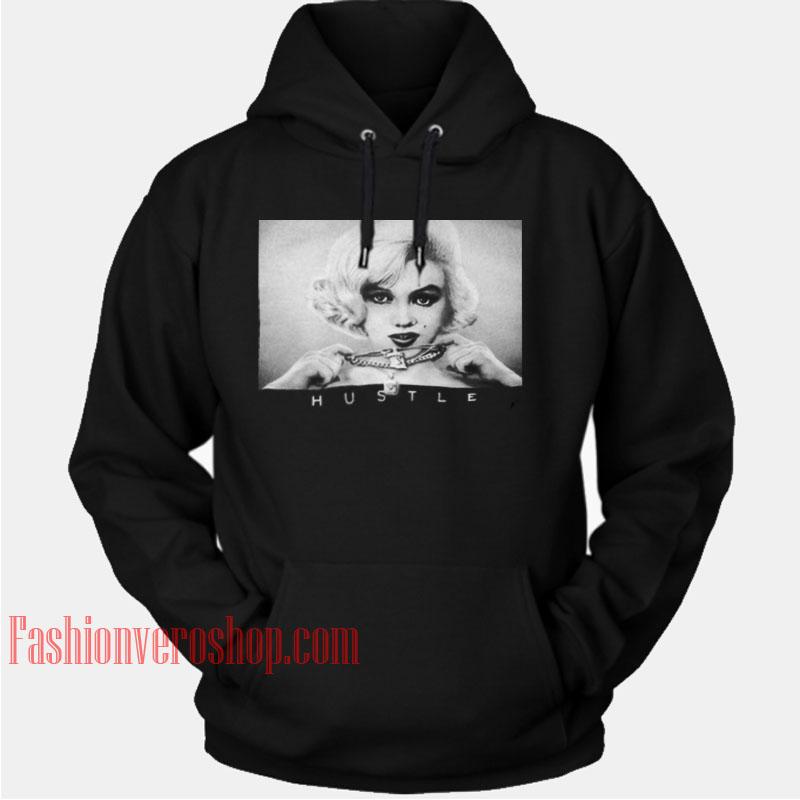 Marilyn Monroe Hustle HOODIE - Unisex Adult Clothing