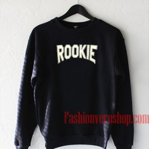 Rookie Sweatshirt