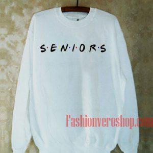 Seniors Friends Style Sweatshirt