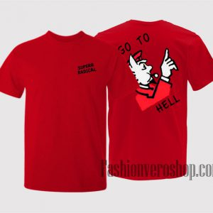 Superrradical Go To Hell Unisex adult T shirt