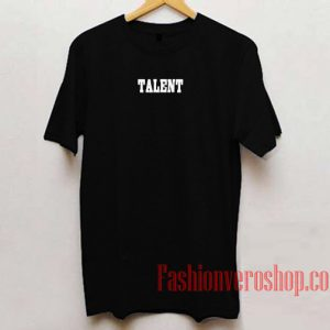 Talent Unisex adult T shirt