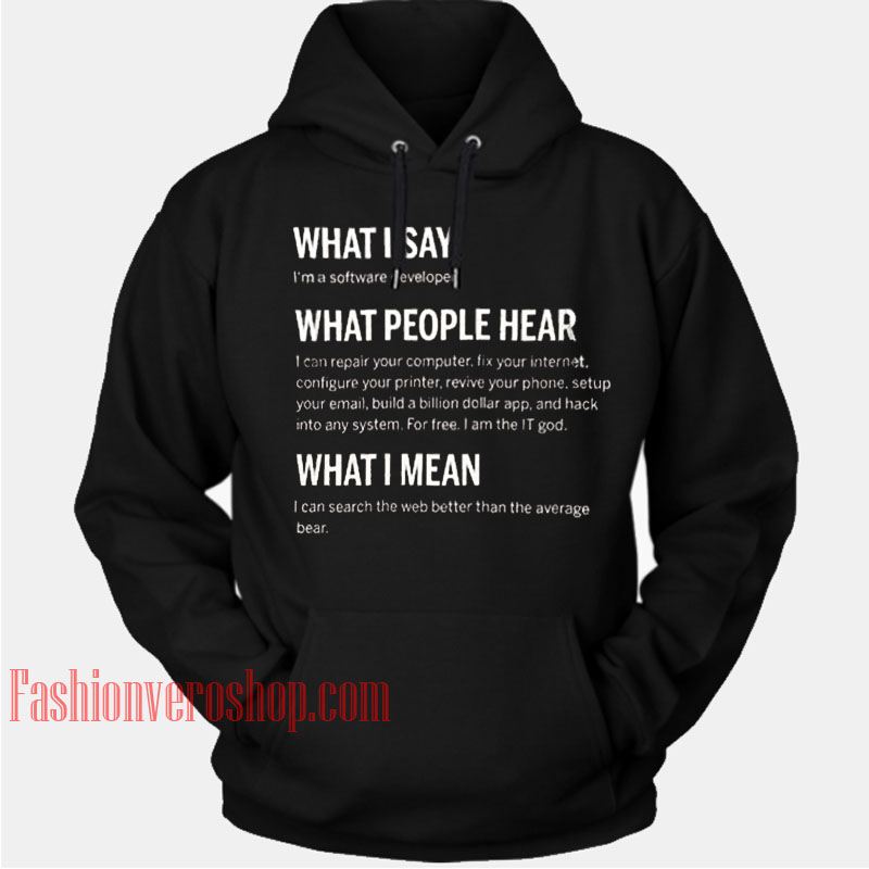 What I Say Quotes HOODIE - Unisex Adult Clothing