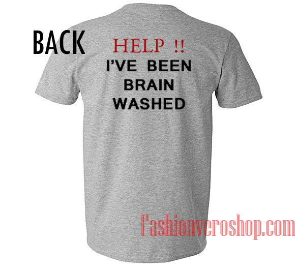Help I've Been Brain Washed Unisex adult T shirt