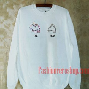 Unicorn Me You Sweatshirt