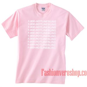 1 800 Hotlinebling Light Pink Unisex adult T shirt