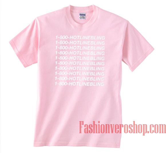 1 800 Hotlinebling Light Pink Unisex adult T shirt