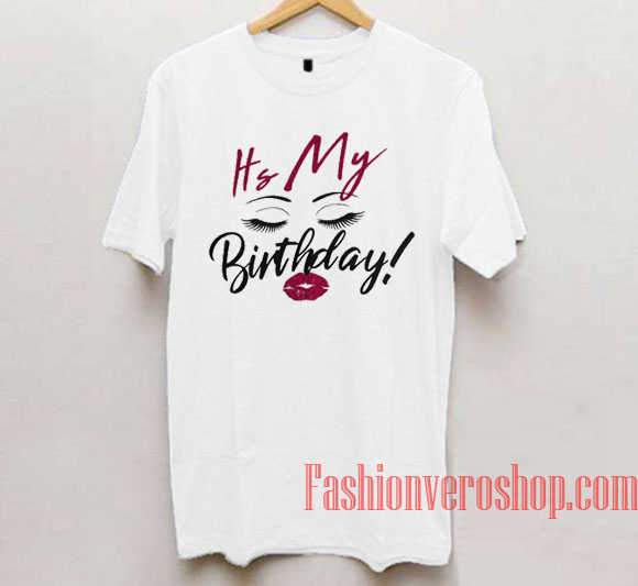 It S My Birthday Eyelash Lips Unisex Adult T Shirt