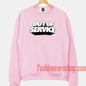 Out Of Service Pink Sweatshirt