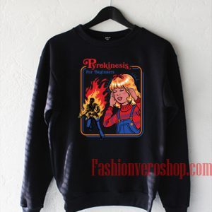 Pyrokinesis for Beginners Sweatshirt