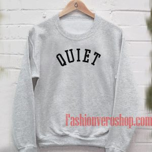 Quiet Sweatshirt