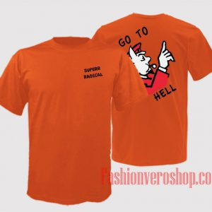 Superrradical Go To Hell Orange Unisex adult T shirt