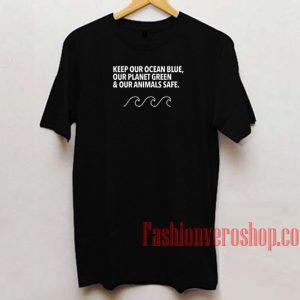 deccc3b6a ... Keep Our Ocean Blue Unisex adult T shirt