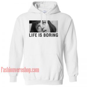Life Is Boring Pulp Fiction HOODIE Unisex Adult Clothing