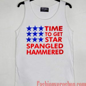 Time To Get Star Spangled Hammered Tank top