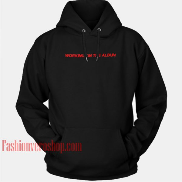 Working On The Album HOODIE Unisex Adult Clothing