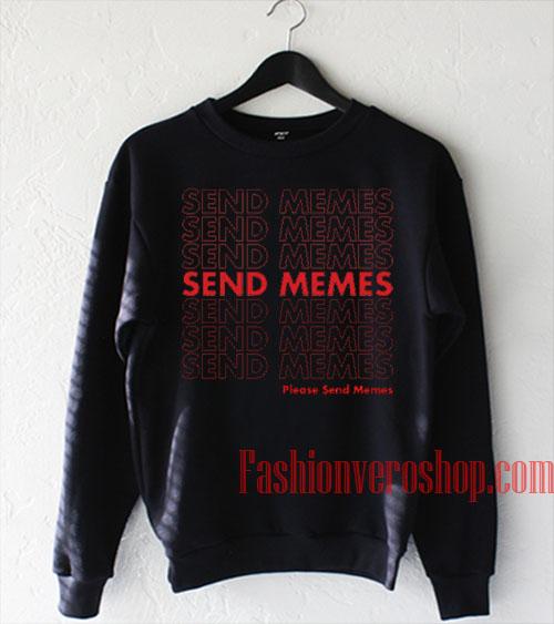 Please Send Memes Sweatshirt