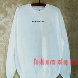 Reckless Love Sweatshirt