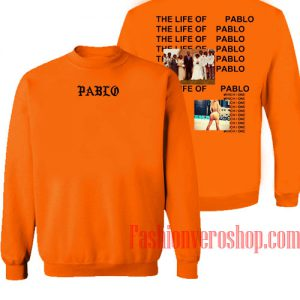 The Life of Pablo by Kanye Sweatshirt