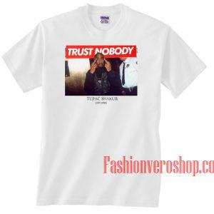 Tupac Trust Nobody Unisex adult T shirt