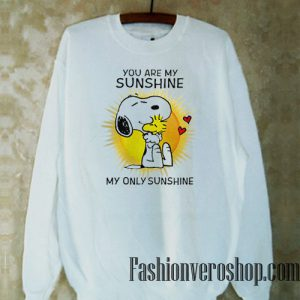 Snoopy You Are My Sunshine Sweatshirt