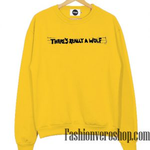 There's Really A Wolf Gold Yellow Sweatshirt