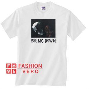 Bring Down Unisex adult T shirt
