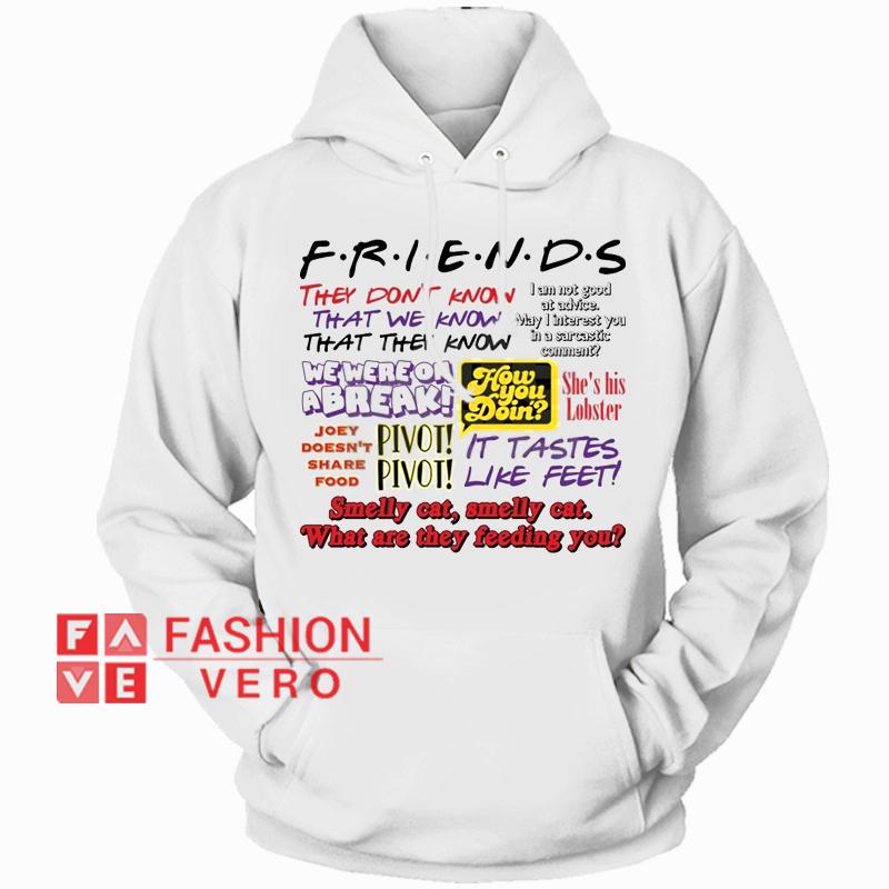 Friends TV Show Quote HOODIE – Unisex Adult Clothing – fashionveroshop 761eab08b