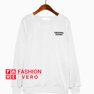 Original Goods Sweatshirt