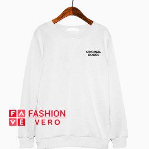 Original Goods Sweatshirt