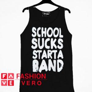 School Sucks Starta Band Tank top