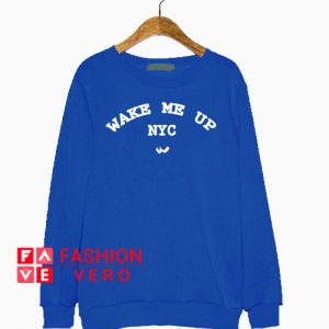 Wake Me Up NYC Sweatshirt