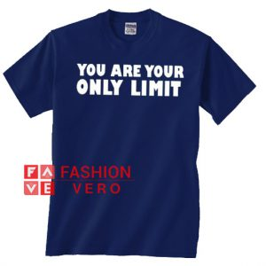 You Are Your Only Limit Unisex adult T shirt
