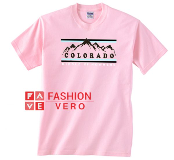 Colorado Middle of Nowhere Light Pink Unisex adult T shirt