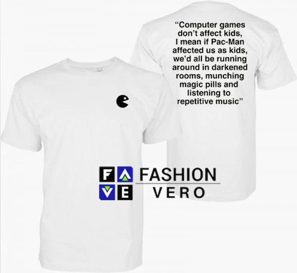 Pacman Computer Games Don't Affect Unisex adult T shirt