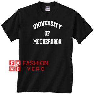 University of Motherhood Unisex adult T shirt