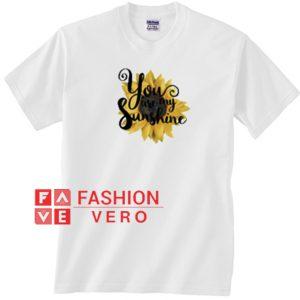 You Are My Sunshine Unisex adult T shirt
