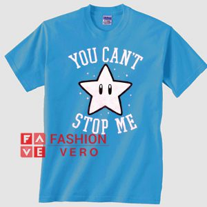 You Can't Stop Me Star Unisex adult T shirt