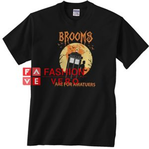 Brooms Are For Amaturs Unisex adult T shirt