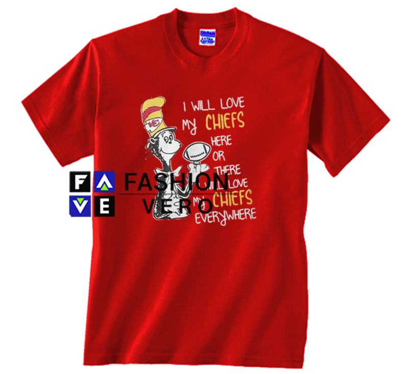 Dr Seuss I Will My Chiefs Unisex Adult T Shirt