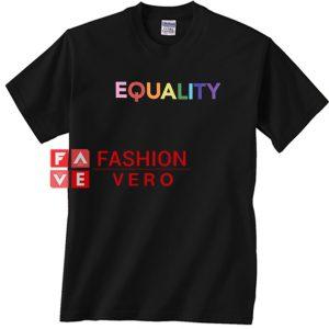 Equality Unisex adult T shirt