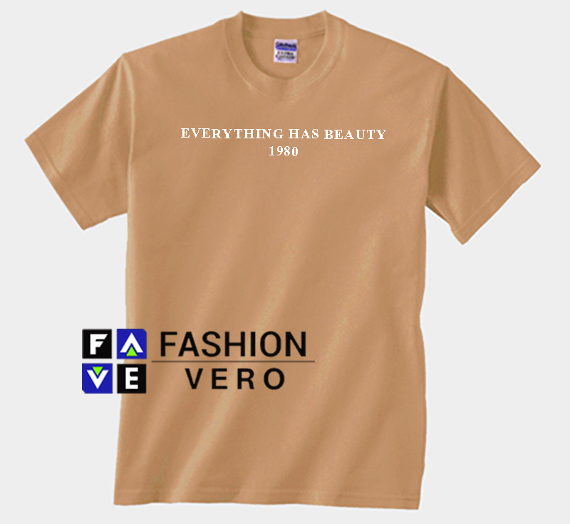 Everything Has Beauty 1980 Beige Color Unisex Adult T Shirt
