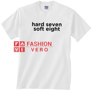 Hard Seven Soft Eight Unisex adult T shirt