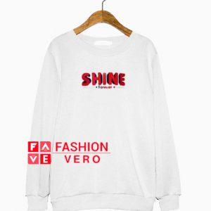 Shine Forever Sweatshirt